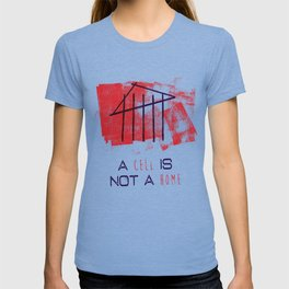 A Cell Is Not A Home T-shirt