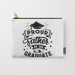 Proud Father Of The Graduate Carry-All Pouch