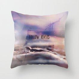 follow rivers Throw Pillow