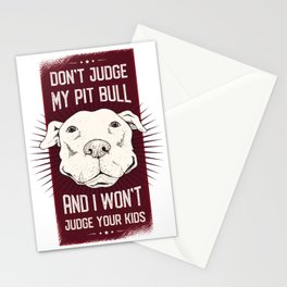 don't judge my pit bull and i won't judge your kids funny quote dog  Stationery Cards