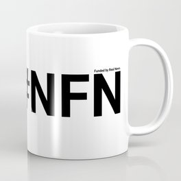 Not fake News, funded by real news. Coffee Mug