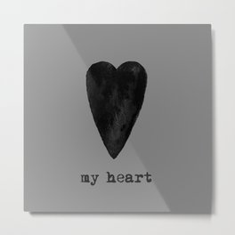 My Black Heart - Gray Background Metal Print