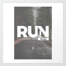 Run Cheaper Than Therapy Running Runners Treatment Art Print