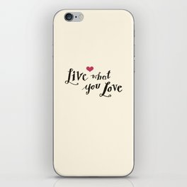 live what you love iPhone Skin