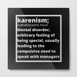 Karenism - Karen Definition Metal Print