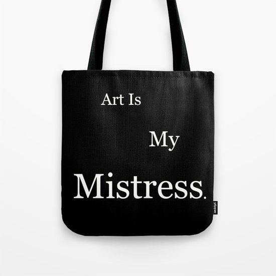 Art Is My Mistress Tote Bag