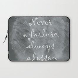 Never Failing, Always Learning (Inspirational Quote) Laptop Sleeve
