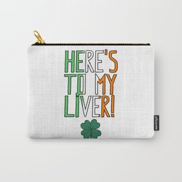 St. Patrick's Day - Here's To My Liver! Carry-All Pouch