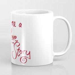 Tell Me A Love Story Coffee Mug