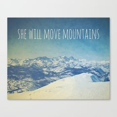 She will move mountains Canvas Print