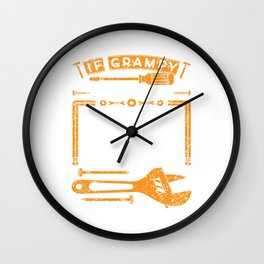If Grampy Can't Fix It No One Can T-shirt For Construction Supervisor Or Construction Workers Design Wall Clock