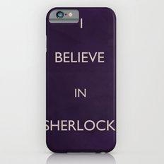 No. 4. I Believe In Sherlock Slim Case iPhone 6s