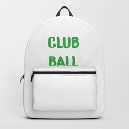 Golfer My Favorite Club is My Ball Retriever Golf Lover Backpack