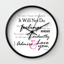 I Admire & Love you - Mr Darcy quote from Pride and Prejudice by Jane Austen Wall Clock