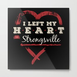 I Left My Heart In Strongsville Pride Metal Print