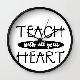 Teacher Gift Teach with all Your Heart Wall Clock