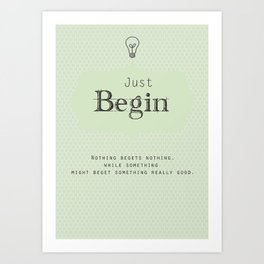 Just Begin Art Print