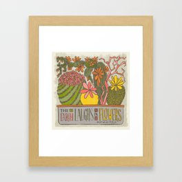 The Earth Laughs in Flowers (Grow Free Series) Framed Art Print