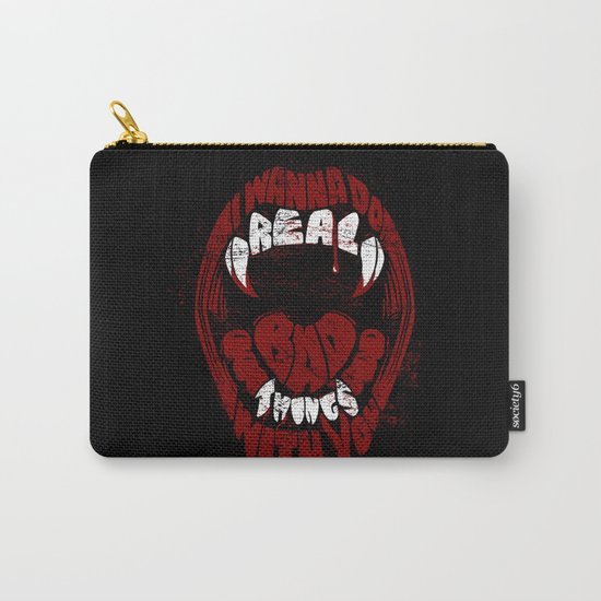 Real Bad Things Carry-All Pouch