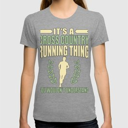 Cross Country Running Thing YoU Wouldn't Understand T-shirt