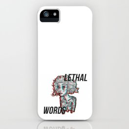 our words are lethal iPhone Case