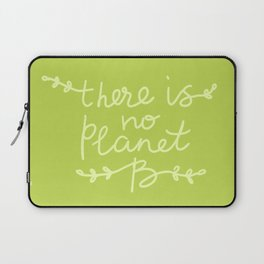 There is No Planet B. Ecology, pollution of nature. Laptop Sleeve