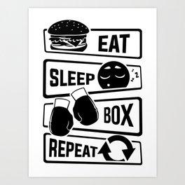 Eat Sleep Box Repeat - Boxing Boxer Uppercut Jab Art Print
