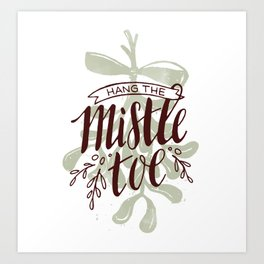 Hang the Mistletoe Art Print
