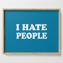 I Hate People - Blue and White Serving Tray