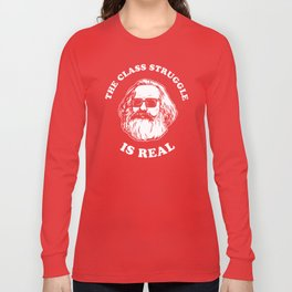 The Class Struggle Is Real Long Sleeve T-shirt