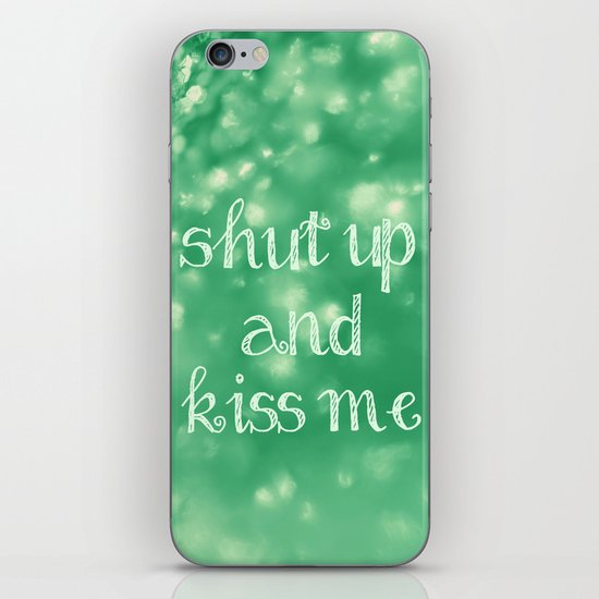 Shut Up and Kiss Me iPhone & iPod Skin