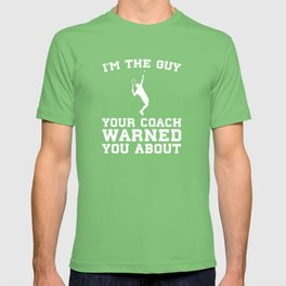 The Guy Your Coach Warned You About Boy's Tennis T-shirt
