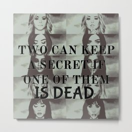 Two can't keep a secret Metal Print