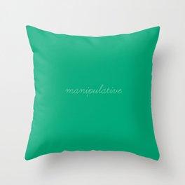 manipulative woman Throw Pillow