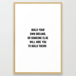 BUILD YOUR OWN DREAMS Framed Art Print