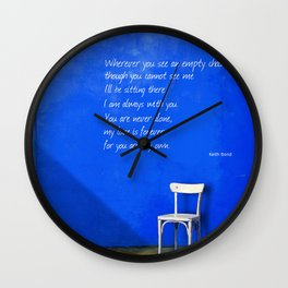 Wherever You See An Empty Chair 1 Wall Clock