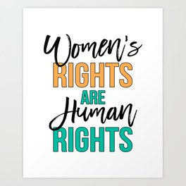 Women's rights are human rights Black, Orange & Green, Feminist slogan Art Print