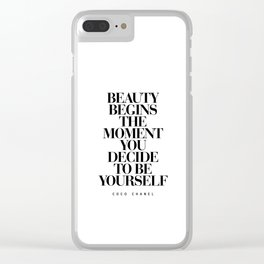 Beauty Begins the Moment You Decide to Be Yourself black and white quotes love life typography quote Clear iPhone Case
