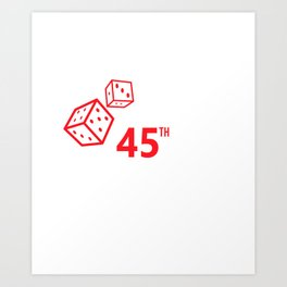 45th Birthday Rolling Vegas Gambling Dice Funny  Art Print