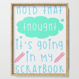 Scrapbook Hold That Thought Going in My Scrapbook Serving Tray