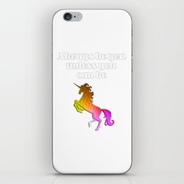 Always be you unless you can be Unicorn iPhone Skin