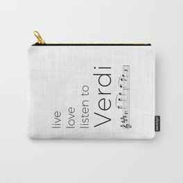 Live, love, listen to Verdi Carry-All Pouch