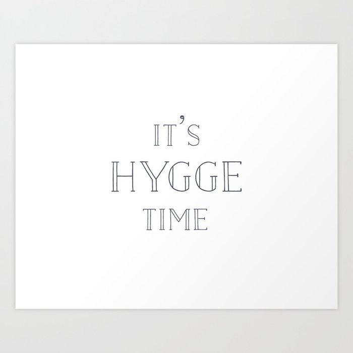 It's Hygge Time Art Print