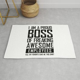 I AM A PROUD BOSS OF FREAKING AWESOME EMPLOYEES FUNNY Rug
