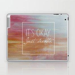 It's okay. Just breathe. Laptop & iPad Skin