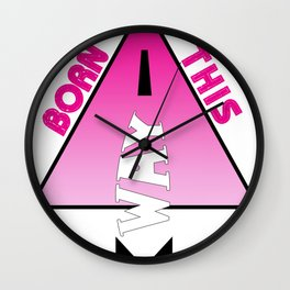 Born This Way  Wall Clock