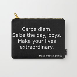 Dead Poets Society quote Carry-All Pouch