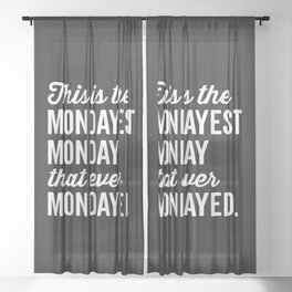 The Mondayest Monday Funny Quote Sheer Curtain