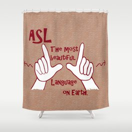 ASL Most Beautiful Language Shower Curtain