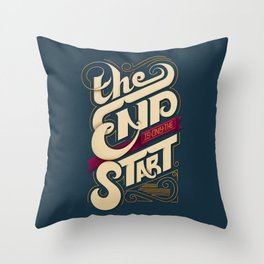 The End is only the Start Throw Pillow